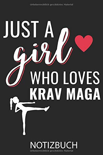 JUST A GIRL WHO LOVES KRAV MAGA NOTIZBUCH: A5 Notizbuch LINIERT Krav Maga   Kampftechniken   Kampfsport Buch   Training   Kampf Sport   Selbstverteidigung   Geschenkidee für Trainer   Geschenk