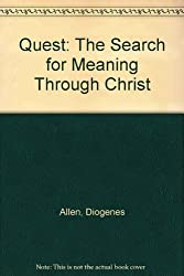 Quest: The Search for Meaning Through Christ by Diogenes Allen (1990-04-02)
