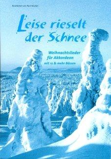 LEISE RIESELT DER SCHNEE - arrangiert für Akkordeon [Noten / Sheetmusic] Komponist: NICOLAI PAUL