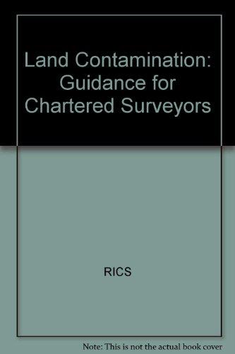 Land Contamination: Guidance for Chartered Surveyors por RICS