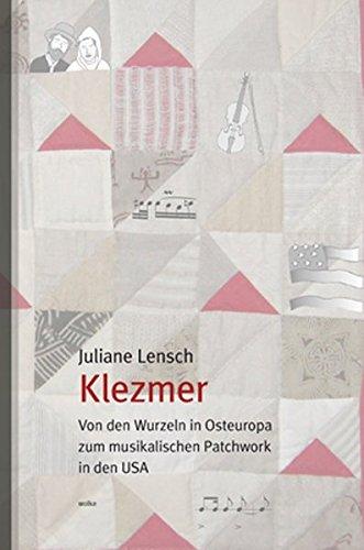 Klezmer: Von den Wurzeln in Osteuropa zum musikalischen Patchwork in den USA