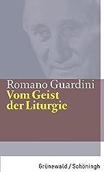 Vom Geist der Liturgie (Romano Guardini Werke)