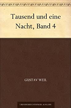 Tausend und eine Nacht, Band 4 von [Weil, Gustav]
