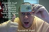 Randall M. Rueff - Casio Exilim 7.2 Megapixels EX-Z77 Pocket Digital Camera - Taylorsville, Indiana - U.S.A. - 9-28-2018 A.D. (English Edition)