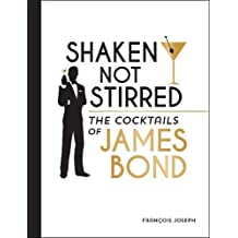 Shaken, Not Stirred: The Cocktails of James Bond