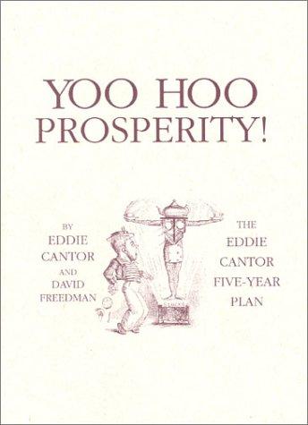 yoo-hoo-prosperity-the-eddie-cantor-five-year-plan
