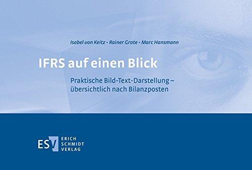 IFRS auf einen Blick: Praktische Bild-Text-Darstellung - übersichtlich nach Bilanzposten