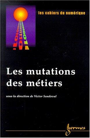 Les cahiers du numérique Volume 1 n° 3/2000 : Les mutations des métiers par Victor Sandoval, Collectif