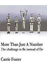 More Than Just a Number: The Challenge to be Instead of Do by Carrie Foster (1-May-2013) Paperback