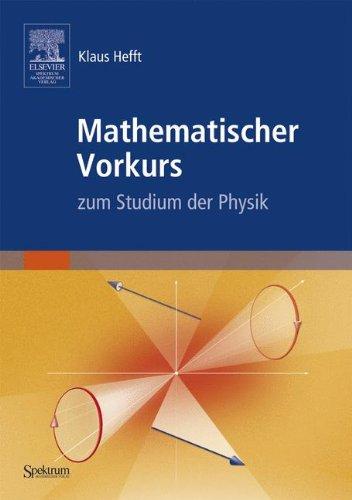 Mathematischer Vorkurs zum Studium der Physik: Das Begleitbuch zum Heidelberger Online-Kurs (Sav Physik/Astronomie) (German Edition)