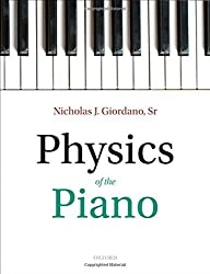 Physics of the Piano by Nicholas J. Giordano (2010-08-20)