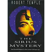 The Sirius Mystery: Conclusive New Evidence of Alien Influence on the Origins of Humankind in the Traditions of an African Tribe