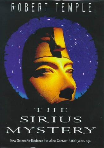 The Sirius Mystery: Conclusive New Evidence of Alien Influence on the Origins of Humankind in the Traditions of an African Tribe por Robert K.G. Temple