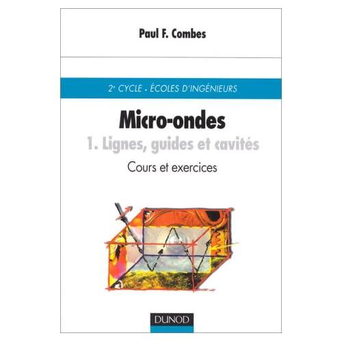 Micro-ondes - Cours et exercices avec solutions, tome 1 : Lignes, guides et cavités