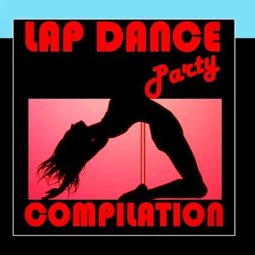 Lap Dance Party Compilation by Various Artists