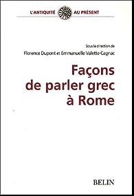 Façons de parler grec à Rome par Florence Dupont