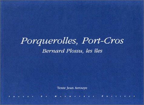 Porquerolles, Port-Cros : Bernard Plossu, les les