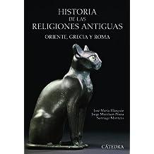 Historia de las religiones antiguas: Oriente, Grecia y Roma (Historia. Serie Mayor)
