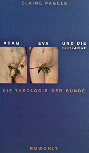 Adam, Eva und die Schlange: Die Theologie der Sünde -