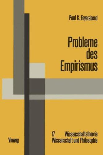 Probleme des Empirismus: Schriften zur Theorie der Erklärung, der Quantentheorie und der Wissenschaftsgeschichte Ausgewählte Schriften) (German ... Wissenschaft und Philosophie, Band 2)