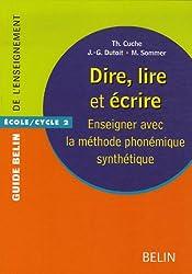 Dire, lire et écrire : Enseigner avec la méthode phonémique synthétique