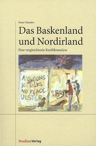 (Das Baskenland und Nordirland: Eine vergleichende Konfliktanalyse)