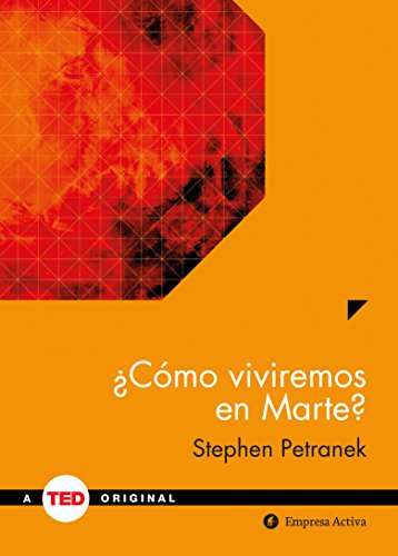 ¿Cómo viviremos en Marte? (TED Books) por STEPHEN PETRANEK