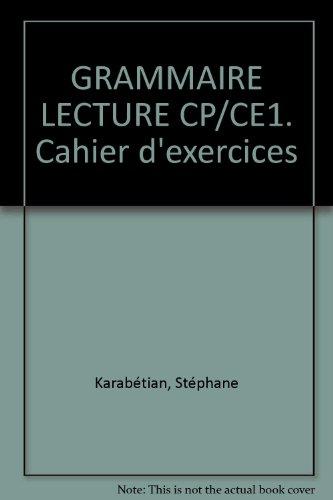 Grammaire et lecture, CP, CE1, cahier d'exercices