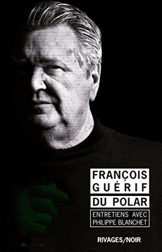 Du polar (PR.PA.GF.C.LITT) par Francois Guerif