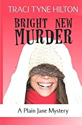 Bright New Murder: A Plain Jane Mystery (The Plain Jane Mysteries) (Volume 3) by Traci Tyne Hilton (2014-10-24)