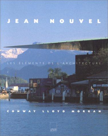 Jean Nouvel : Les éléments de l'architecture...