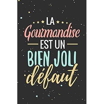 La Gourmandise est un Bien Joli Défaut: Fiches de Recettes à compléter | 126 pages (6'x5') | Cadeau pour Cuisiniers en Herbe et Gourmands en tout genre
