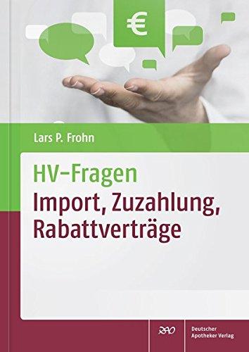 HV-Fragen: Import, Zuzahlung, Rabattverträge