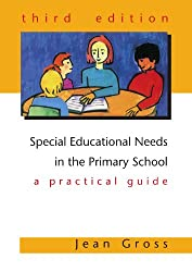 Special educational needs in the primary school: A Practical Guide