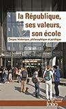 La République, ses valeurs, son école - Corpus historique, philosophique et juridique