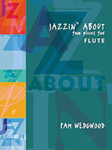 Jazzin' About: (Flute and Piano) (Flute Piano) (Faber Edition: Jazzin' About)