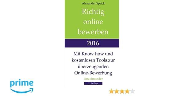 richtig online bewerben 2016 mit know how und kostenlosen tools zur alexander sprick amazonde bcher - Tedi Online Bewerbung