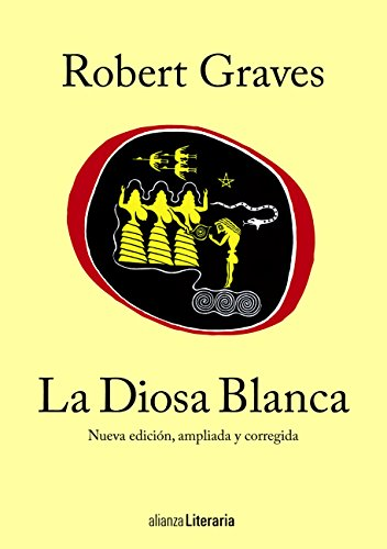 La Diosa Blanca (Alianza Literaria (Al)) por Robert Graves