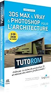 Coffret Tutorom 3dsMax & vray & photoshop pour l'architecture. (CD-ROM)