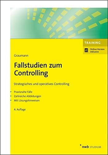 Fallstudien zum Controlling: Strategisches und operatives Controlling. Praxisnahe Fälle. Zahlreiche Abbildungen. Mit Lösungshinweisen (NWB Studium Betriebswirtschaft)