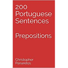 200 Portuguese Sentences: Prepositions (Learn Portuguese Book 5) (English Edition)