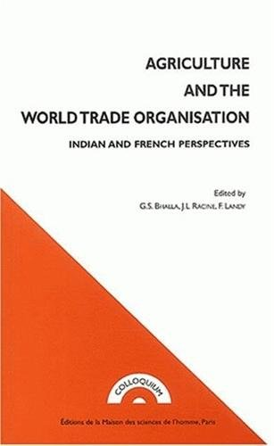 Agriculture and the World Trade Organisation. Indian and Fench Perspectives