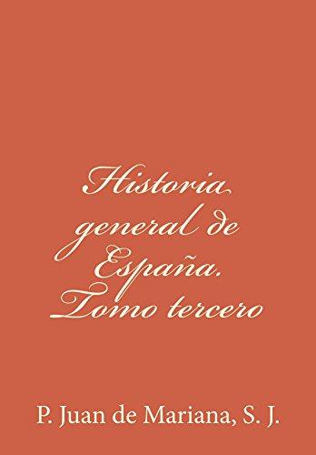 Historia general de España. Tomo tercero de [de Mariana S. J., P. Juan