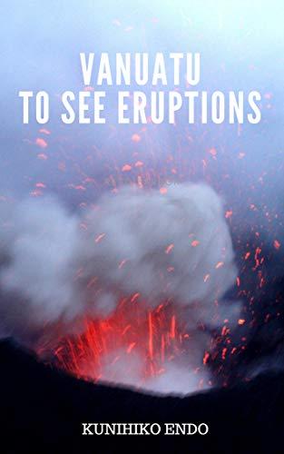 VANUATU to see eruptions (English Edition)