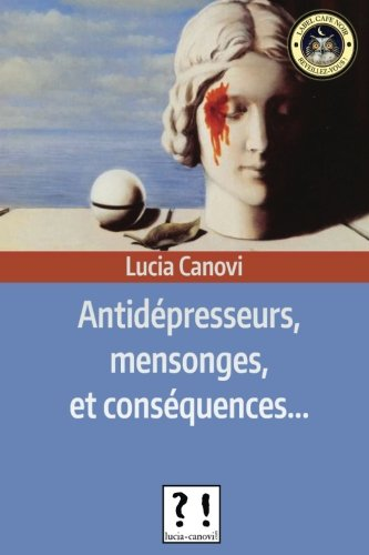 Antidépresseurs, mensonges et conséquences par Lucia Canovi