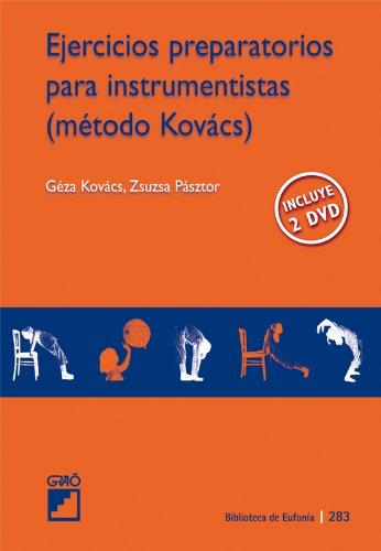 Ejercicios preparatorios para instrumentistas (método Kovács): 283 (Biblioteca De Eufonia) por Geza Kovacs