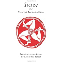 Sicily (Italica Historical Travel Guides) by Guy de Maupassant (2007-10-08)