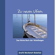 Zu neuen Ufern: Das kleine Buch der Wandlungen