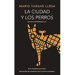 La Ciudad Y Los Perros (Edición del Cincuentenario) (Edición Conmemorativa de la Rae) / The Time of the Hero -- Premio Biblioteca Breve 1962