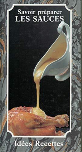Savoir préparer les sauces par  Collectif (Belle reliure)